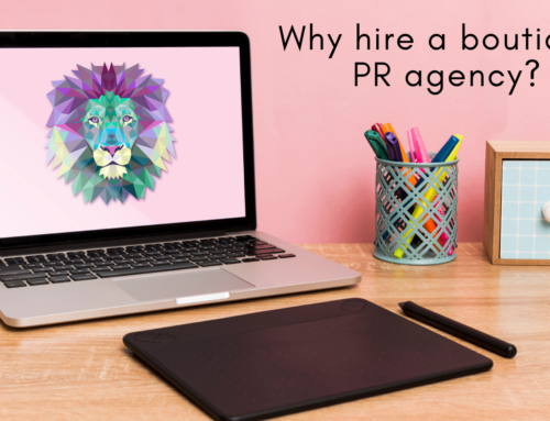 Why Hire a Boutique PR Agency?